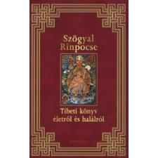 Szögyal Rinpocse Tibeti könyv életről és halálról életmód, egészség