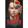Szűcs Miklós Szuper - Levi kalandjai a Kisstadiontól az NHL-ig