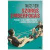 Takács Tibor Szoros emberfogás