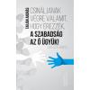 Tarján András - CSINÁLJANAK VÉGRE VALAMIT, HOGY ÉREZZÉK, A SZABADSÁG AZ Õ ÜGYÜK! - ÜKH 2017