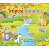 Tea Kiadó Trópusi Tanoda - Forgass és keress!