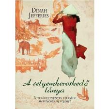 Tericum Kiadó Dinah Jefferies: A selyemkereskedő lánya irodalom