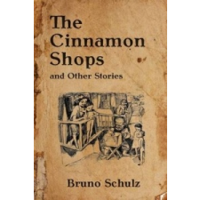 The Cinnamon Shops and Other Stories – Bruno Schulz,John Curran Davis idegen nyelvű könyv