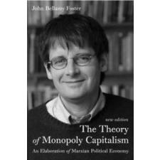 Theory of Monopoly Capitalism – John Bellamy Foster idegen nyelvű könyv