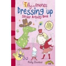 Tilly and Friends: Dressing Up Sticker Activity Book – Polly Dunbar idegen nyelvű könyv