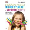 Tim Seldin SELDIN, TIM - HOGYAN NEVELJ BOLDOG GYEREKET - A MONTESSORI-MÓDSZER
