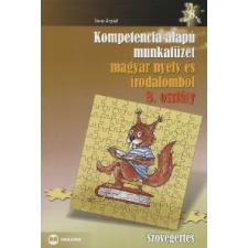 Tiszai Árpád KOMPETENCIA ALAPÚ MUNKAFÜZET MAGYAR NYELV ÉS IRODALOMBÓL 8. OSZTÁLY tankönyv