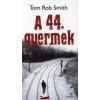 Tom Rob Smith A 44. GYERMEK