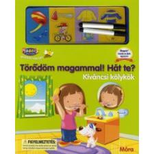 TÖRŐDÖM MAGAMMAL! HÁT TE? - KÍVÁNCSI KÖLYKÖK gyermek- és ifjúsági könyv