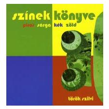 Török Szilvia SZÍNEK KÖNYVE gyermek- és ifjúsági könyv