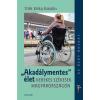 Tóth Erika Katalin TÓTH ERIKA KATALIN - AKADÁLYMENTES ÉLET - KEREKES SZÉKESEK MAGYARORSZÁGON