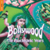 TRADER KFT - INDIEGO The Rough Guide To Bollywood: The Psychedelic Years (Vinyl LP (nagylemez))