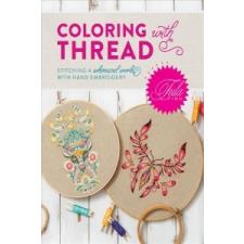 Tula Pink Coloring with Thread – Tula Pink idegen nyelvű könyv