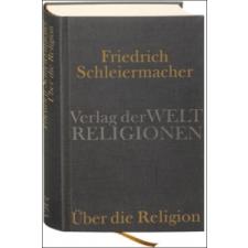 Über die Religion – Friedrich Schleiermacher,Christian Albrecht idegen nyelvű könyv