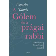 Ungvári Tamás A Gólem és a prágai rabbi tankönyv