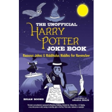 Unofficial Harry Potter Joke Book: Raucous Jokes and Riddikulus Riddles for Ravenclaw – Brian Boone idegen nyelvű könyv