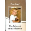 Unokáimnak és másoknak is - Papp József