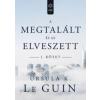 Ursula K. Le Guin A megtalált és az elveszett I.