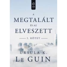 Ursula K. Le Guin A megtalált és az elveszett I. szépirodalom