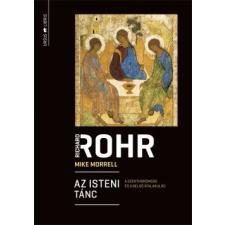 Ursus Libris Kiadó Richard Rohr: Az isteni tánc - A Szentháromság és a belső átalakulás vallás