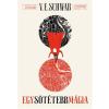 V. E. Schwab SCHWAB, V.E. - EGY SÖTÉTEBB MÁGIA