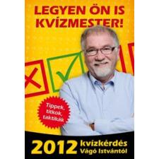 Vágó István LEGYEN ÖN IS KVÍZMESTER! - 2012 KVÍZKÉRDÉS VÁGÓ ISTVÁNTÓL szórakozás