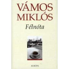 Vámos Miklós FÉLNÓTA regény