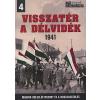 Vincze Gábor VISSZATÉR A DÉLVIDÉK 1941 - MAGYAR-DÉLSZLÁV VISZONY ÉS A VISSZACSATOLÁS