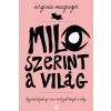 Virginia MacGregor MACGREGOR, VIRGINIA - MILO SZERINT A VILÁG