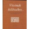 VITETNEK ÍTÉLŐSZÉKRE... - AZ 1674-ES GÁLYARABPER JEGYZŐKÖNYVE