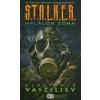 Vlagyimir Vasziljev S.T.A.L.K.E.R. - Halálos zóna