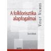 Voigt Vilmos A FOLKLORISZTIKA ALAPFOGALMAI - SZÓCIKKEK