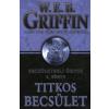 W. E. B. Griffin TITKOS BECSÜLET - BECSÜLETBELI ÜGYEK 3.