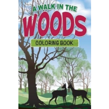 Walk in the Woods Coloring Book – Speedy Publishing LLC idegen nyelvű könyv