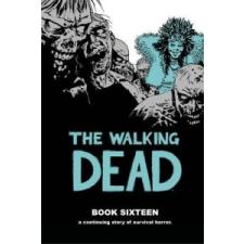 Walking Dead Book 16 – Robert Kirkman idegen nyelvű könyv