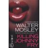 Walter Mosley Killing Johnny Fry