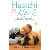 Wendy Holden Haatchi és Kicsi Pé - Egy kisfiú és egy kutya szívbe markoló, igaz története
