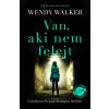Wendy Walker WALKER, WENDY - VAN, AKI NEM FELEJT