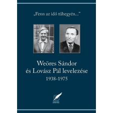 - WEÖRES SÁNDOR ÉS LOVÁSZ PÁL LEVELEZÉSE 1938-1975 ajándékkönyv