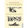 William Bynum BYNUM, WILLIAM - A TUDOMÁNY RÖVID TÖRTÉNETE