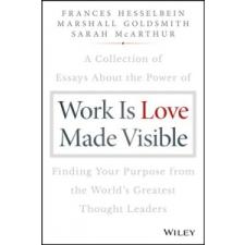 Work is Love Made Visible – Frances Hesselbein,Marshall Goldsmith,Sarah McArthur idegen nyelvű könyv