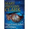 XXI. Század Kiadó Mary Higgins Clark-Téged nem lehet elfelejteni (Új példány, megvásárolható, de nem kölcsönözhető!)