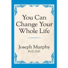 You Can Change Your Whole Life – Joseph Murphy idegen nyelvű könyv