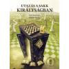 Yuri Averbakh, Mikhail Beilin Utazás a sakk királyságban