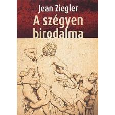 Ziegler, Jean A SZÉGYEN BIRODALMA szórakozás