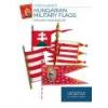 Zrínyi HUNGARIAN MILITARY FLAGS - MAGYAR HADIZÁSZLÓK