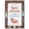 Zsiga Henrik IGAZ MESÉK A MAGYAR TÖRTÉNELEMBŐL