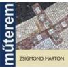 ZSIGMOND MÁRTON - MŰTEREM